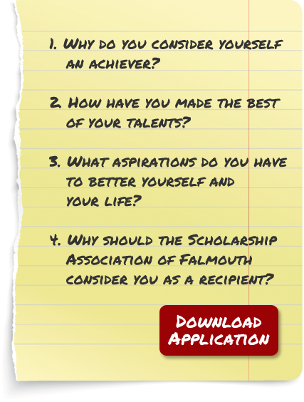 scholarships scholarship association of falmouth what aspirations do you have to better yourself and your life 4 why should the scholarship association of falmouth consider you as a recipient
